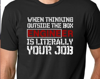 Engineer Funny Thinking Outside the Box T-Shirt - Funny Engineer Shirt for Dad- Funny Dad Engineer Shirt
