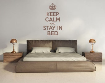 "Keep Calm Wall Quote, ""Keep Calm and Stay In Bed"", Wall Art Sticker, Vinyl Decal, Modern Transfer."