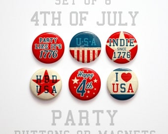 """4th of July Buttons 1 inch or Magnets Set of 6- 1"""" July 4th Party Decorations- Fourth of July Magnets- Party like it's 1776- Party Favor"""