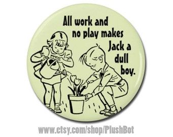 """The Shining Jack Retro Horror Movie Quote 1.25"""" or 2.25"""" Pinback Pin Button Scary Movie Fan Gifts"""