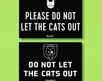 Please Don't Let the Cat/s Out Sign