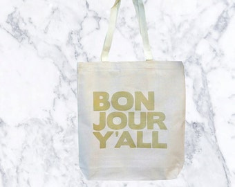 no. 556 - bonjour y'all screen printed large gusset tote