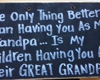 Only thing better than you Grandpa is children having you as Great Grandpa sign