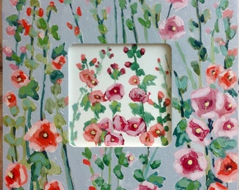 Painted Frame Hollyhocks