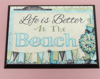 LIFE IS BETTER At The Beach | 5x7 Wooden Plaque Sign | Beach House Cabin | Cute Gift | Coastal Ocean Beach Theme Decor Summer Vacation House