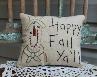 Decorative Fall Pillow, Hand Stitched Pillow, Happy Fall Ya'll, Scarecrow