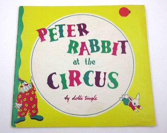 Peter Rabbit at the Circus Vintage 1960s Children's Book by Dolli Tingle Samuel Lowe Co.