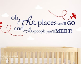 Oh The Places You'll Go and The People You'll Meet - Planes Clouds - Nursery Decor - Vinyl Wall Art - Decals Graphics Stickers Decals 1884