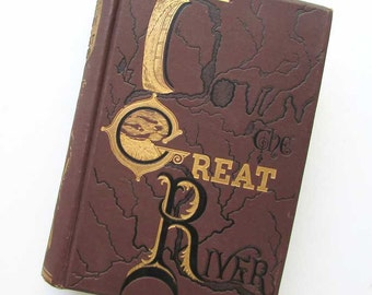 Antique 1889 Down the Great River by Capt Willard Glazier Mississippi River Illustrated Book, Fine Binding, Map, Engravings, Super Clean