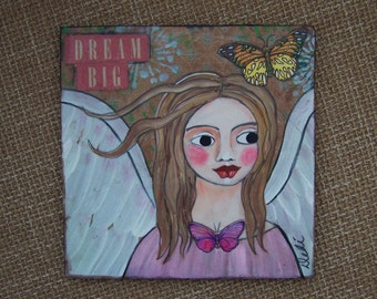 "Angel painting shabby Folk art Angel Inspirational ""Dream Big"" Pink Butterfly FREE SHIPPING"