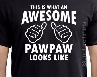 This is what an awesome Pawpaw looks like T shirt, Awesome PawPaw Mens T-shirt, PawPaw shirt, Gift for Pawpaw, Funny Gift For Pawpaw