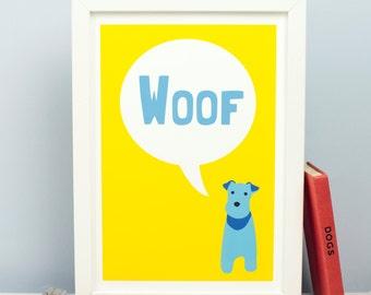 Woof Dog Print - Dog Art - Dog Poster - Terrier Print - Wall Art - Kids Print - Kids Bedroom Art - Kids Bedroom Decor - Funny Poster