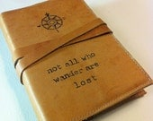 leather journal hand-printed custom for you - not all who wander are lost - personalized