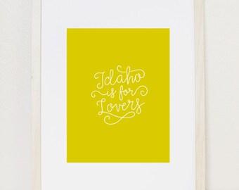 "Mustard ""Idaho is for Lovers"" 8x10 Art Print, Idahome, Typography"