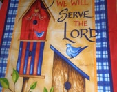 Quilt Panel - Wall Hanging Panel - Religious Sentiment - Birdhouse Wall Hanging - Birdhouse Quilt Panel - Blue Birds - Serve The Lord