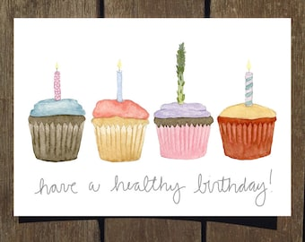 Have a Healthy Birthday - Cupcake Watercolor Greeting Card