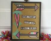 Kind heart arrows wood plaque mixed media original collage art