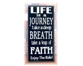 Life is a Journey take a deep breath take a leap of faith and enjoy the ride typography sign subway art