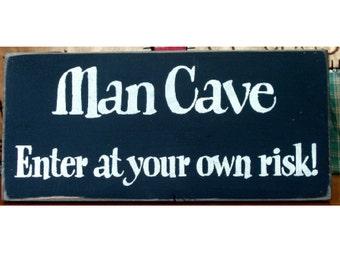 Man Cave enter at your own risk primitive wood sign