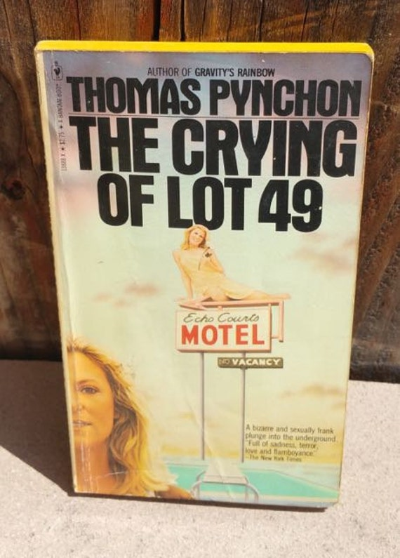 an examination of the crying of lot 49 by thomas pynchon The crying of lot 49 is a novella by thomas pynchon, first published in 1966  the shortest of  (nabokov had no recollection of him but nabokov's wife véra,  recalls grading pynchon's examination papers, thanks only to his handwriting,  half.