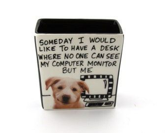 SALE funny gift ,office gift , desk accessory , smiling puppy , work , computer , secretaries day , administrative assistant ,  dog lover