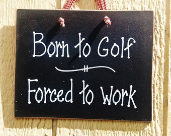 Golfing signs, golf and work, playing hooky, funny, father Dad  unique house gift
