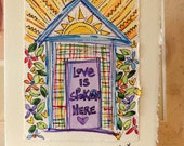 "Love Is Spoken Here House Watercolor Original ""Big Card"" 5x7 With Matching Envelope  betrueoriginals"
