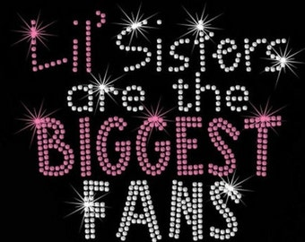 """5.4"""" Lil Sisters are the Biggest Fans iron on rhinestone transfer applique patch your color choice"""