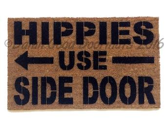 Hippies use side door- funny novelty doormat