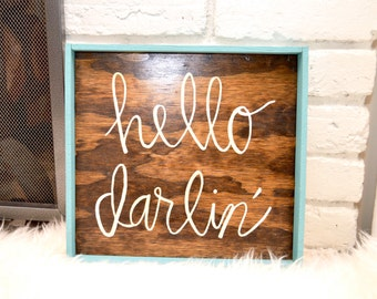 Hello Darlin' Handmade Wood Sign