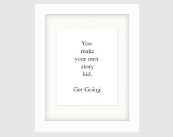 """Instant Download Graphic Art Poster, Original Typography Poster, Black & White, Minimalist, Wall Décor – """"You Make Your Own Story. . ."""""""