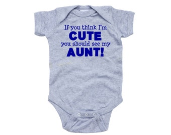 Apericots If You Think I'm Cute You Should See My Aunt Funny Navy Font Baby Bodysuit