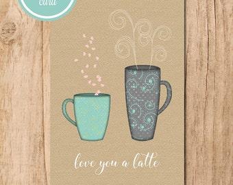 Love You a Latte Printable Card