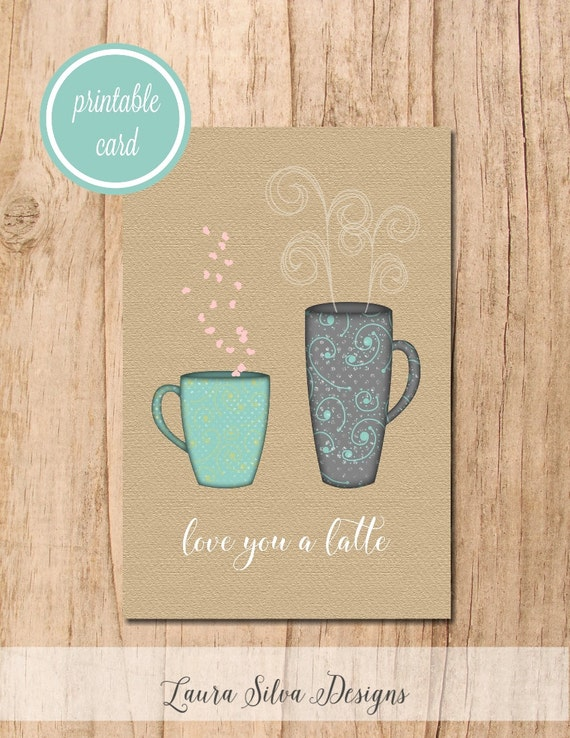 Love You a Latte Printable Card