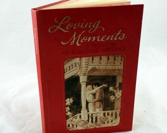 Loving Moments. A Treasury of Romantic Writings. Hallmark Book. 1976. Collectible Book. Love Poems. Polock, Twain, Van Gogh, Browning, Wood