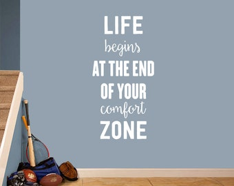 Life Begins At The End Of Your Comfort Zone - Inspirational Quote Wall Decals
