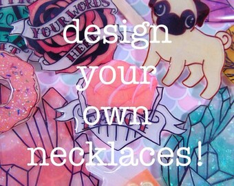 Design your own necklaces - custom made to your personal design
