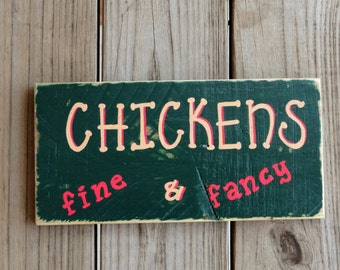 CHICKENS Sign - Rustic Country Wooden Sign - Chickens Fine & Fancy - Folk Art Wall Hanging - Primitive Chicken Sign - Green Home Decor