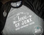 For the Love of Junk ~ Ladies Raglan Three-Quarter Sleeve Baseball T-Shirt ~ Junkin' Shirt, vintage market, flea market shirt