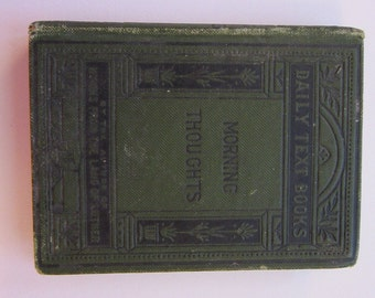 antique book - Morning Thoughts - a daily text book - circa 1879