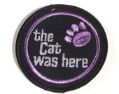 The Cat Was Here Vintage Embroidered Patch