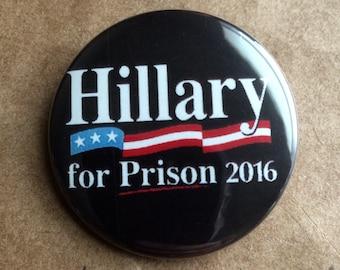 "Hillary For Prison 2016 1.5"" Pinback Button"