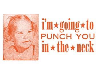 Mischievous Little Girl - Funny, Mean Letterpress Card - I'm Going to Punch You in the Neck