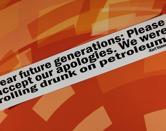 Dear future generations Kurt Vonnegut vinyl sticker laptop car bumper bike bookworm gift writer reader