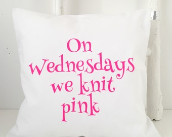 On Wednesdays we knit pink knitters Cushion