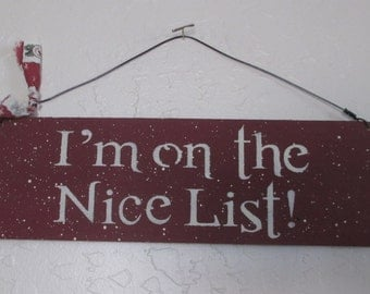 I'm On the Nice List Wooden Sign - Wooden Christmas SIgn