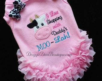"""Pink Girl Dog T Shirt, Dog Top, Dog Tee, """"I love shopping with Daddy's Moo-Lah"""" Cow - XS, Small, Medium with or without bows or ruffles"""