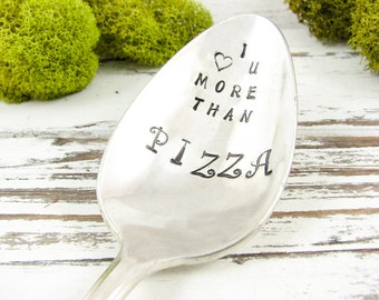 I Love You More Than Pizza. Valentine's Day Gift. Hand Stamped Spoon. Funny Gift for Him or Her. Vintage Silverware. 533SP