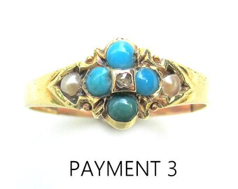 PAYMENT 3 Georgian Diamond and Turquoise Ring, 18k Circa 1850 Antique Estate Jewelry