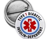 TYPE 1 DIABETIC Insulin Dependent Medical Alert Pinback Button Badge (Choose Size)